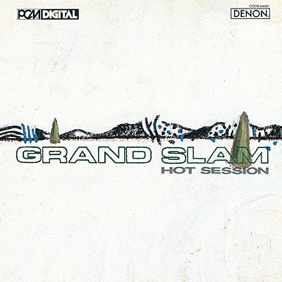 『GRAND SLAM』ホット・セッション