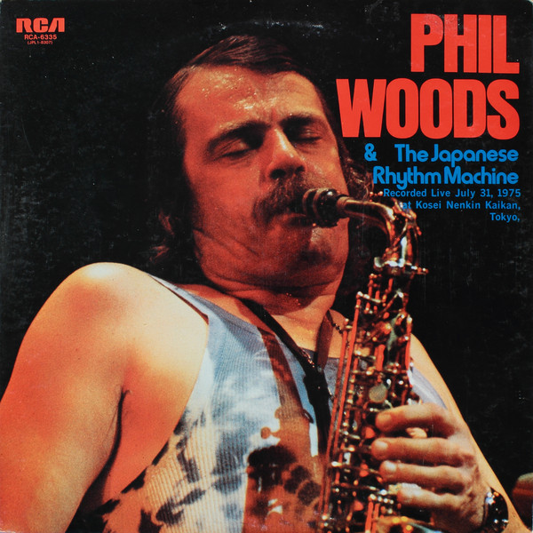『PHIL WOODS & The Japanese Rhythm Machine』Phil Woods