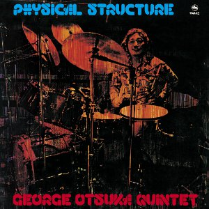 『PHYSICAL STRUCTURE』ジョージ大塚クインテット