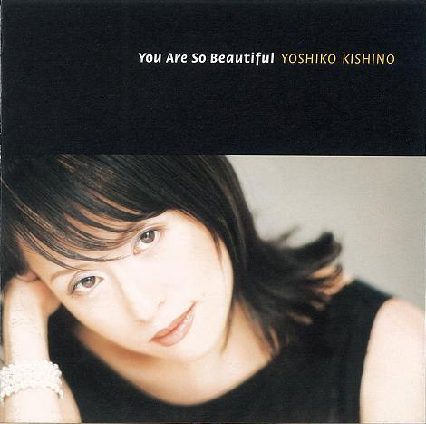 『You Are So Beautiful』木住野佳子